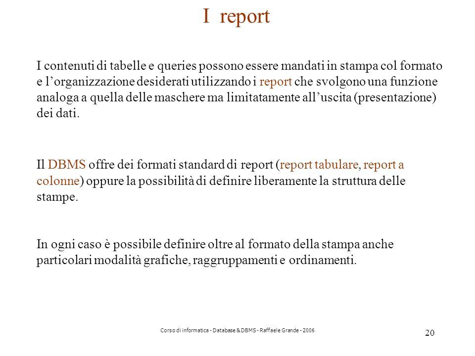 Corso di informatica - Database & DBMS - Raffaele Grande - 2006