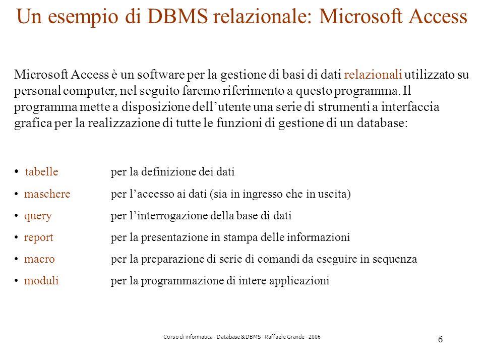 Un esempio di DBMS relazionale: Microsoft Access