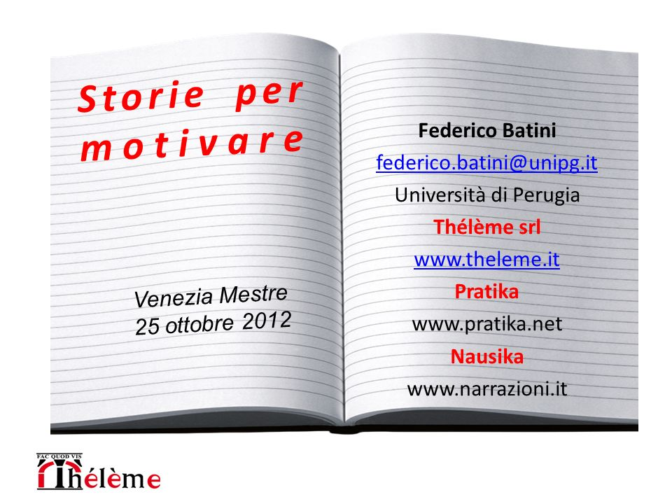 Storie per motivare Federico Batini federico.batini@unipg.it