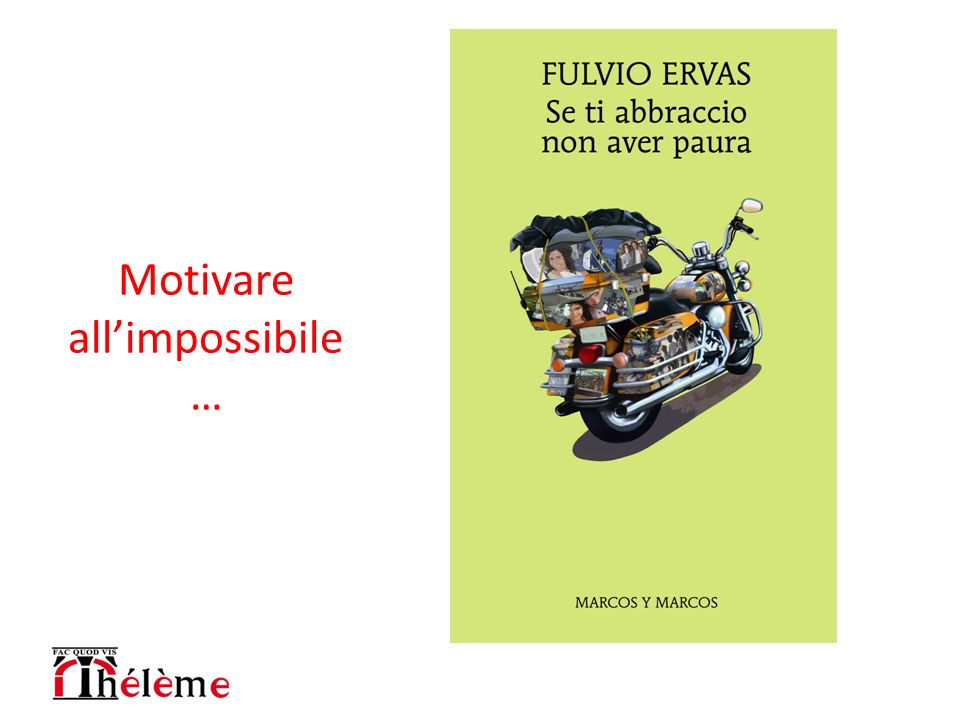 Motivare all'impossibile…