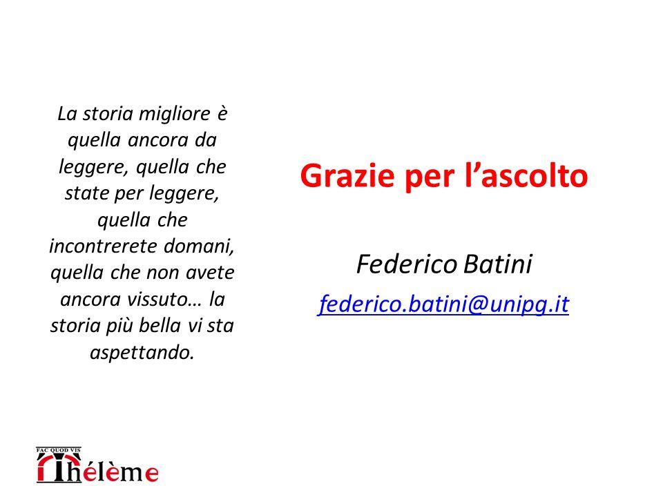 Grazie per l'ascolto Federico Batini federico.batini@unipg.it