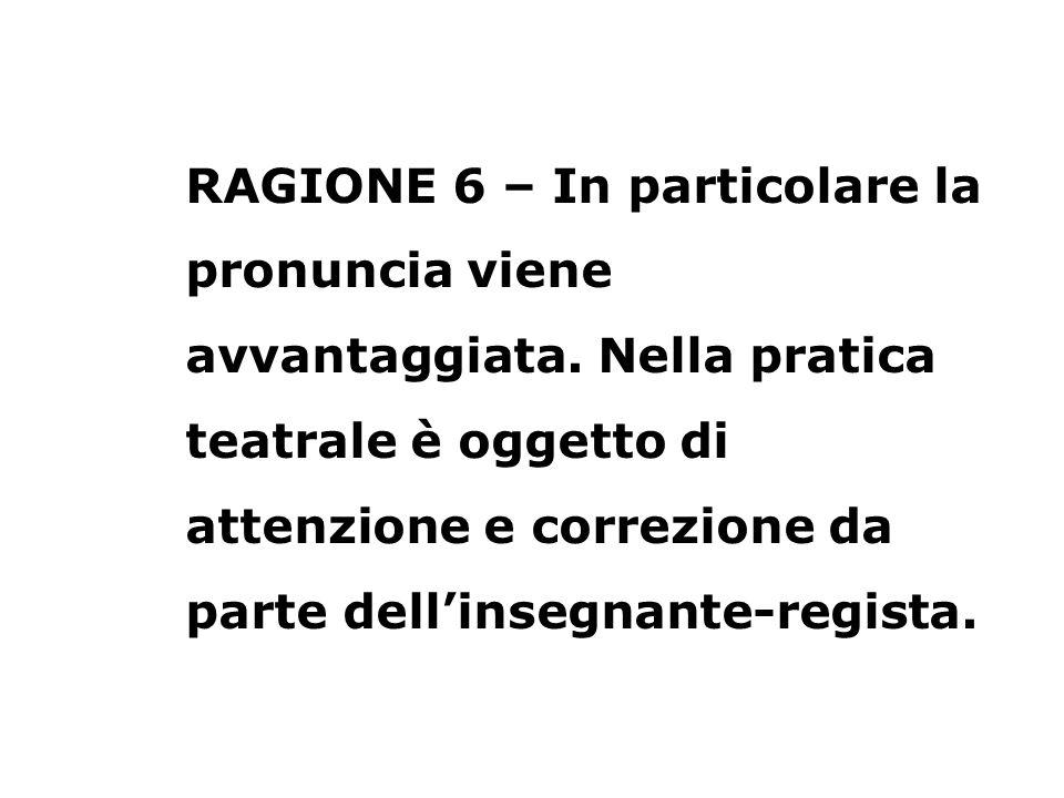 RAGIONE 6 – In particolare la pronuncia viene avvantaggiata