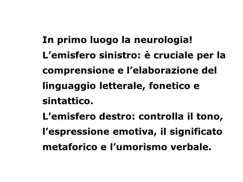 In primo luogo la neurologia