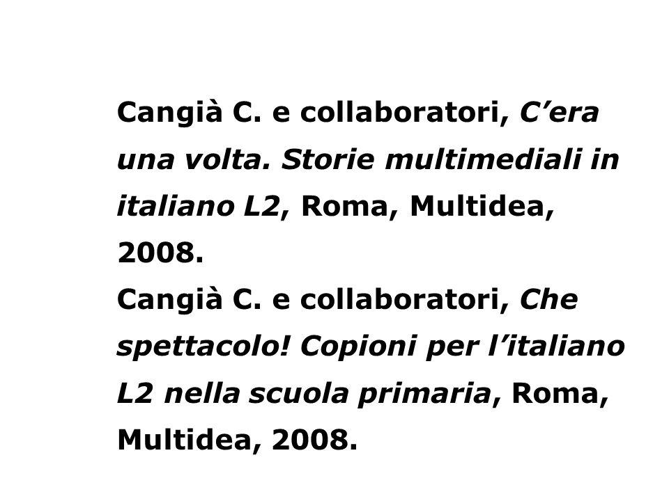 Cangià C. e collaboratori, C'era una volta