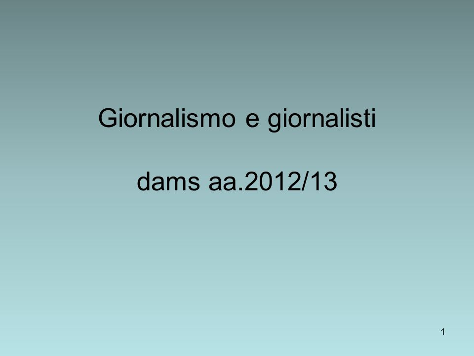 Giornalismo e giornalisti dams aa.2012/13
