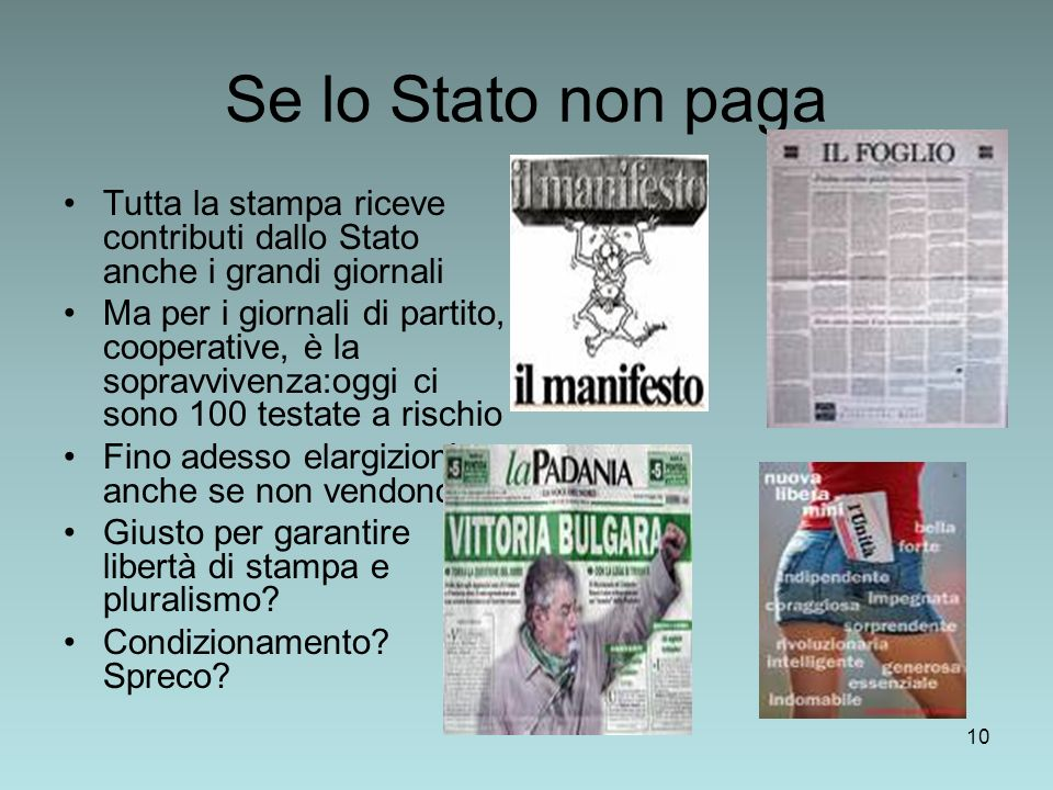 Se lo Stato non paga Tutta la stampa riceve contributi dallo Stato anche i grandi giornali.
