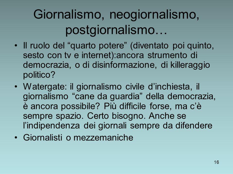 Giornalismo, neogiornalismo, postgiornalismo…