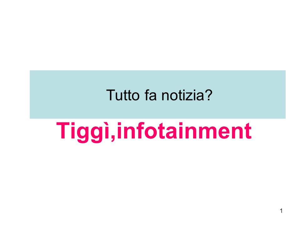 Tutto fa notizia Tiggì,infotainment
