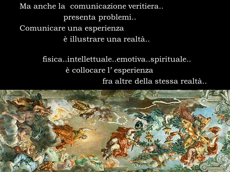 Ma anche la comunicazione veritiera..