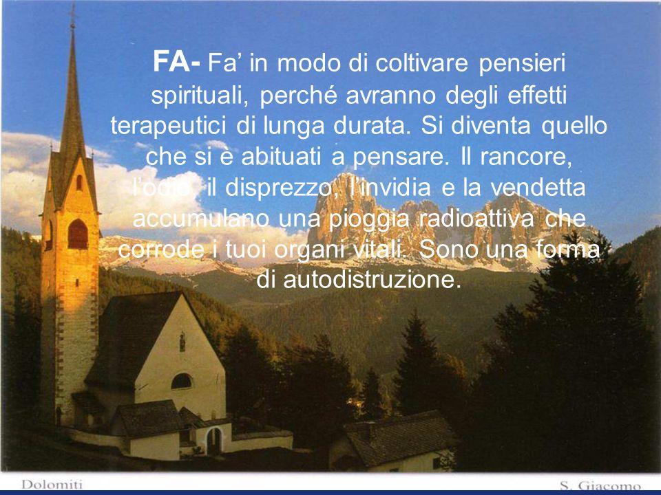 FA- Fa' in modo di coltivare pensieri spirituali, perché avranno degli effetti terapeutici di lunga durata.