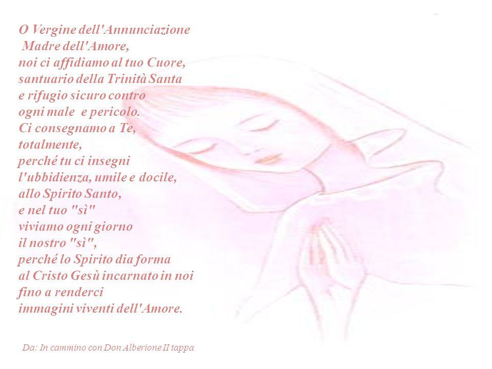 O Vergine dell Annunciazione Madre dell Amore,