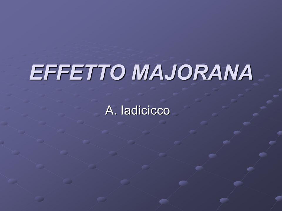 EFFETTO MAJORANA A. Iadicicco