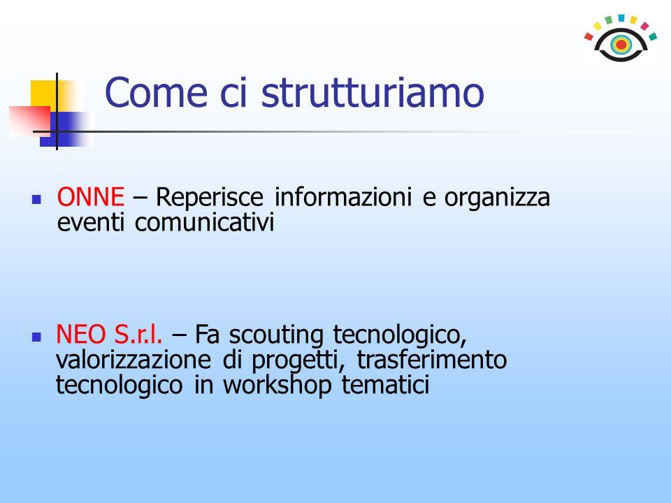 Come ci strutturiamo ONNE – Reperisce informazioni e organizza eventi comunicativi.