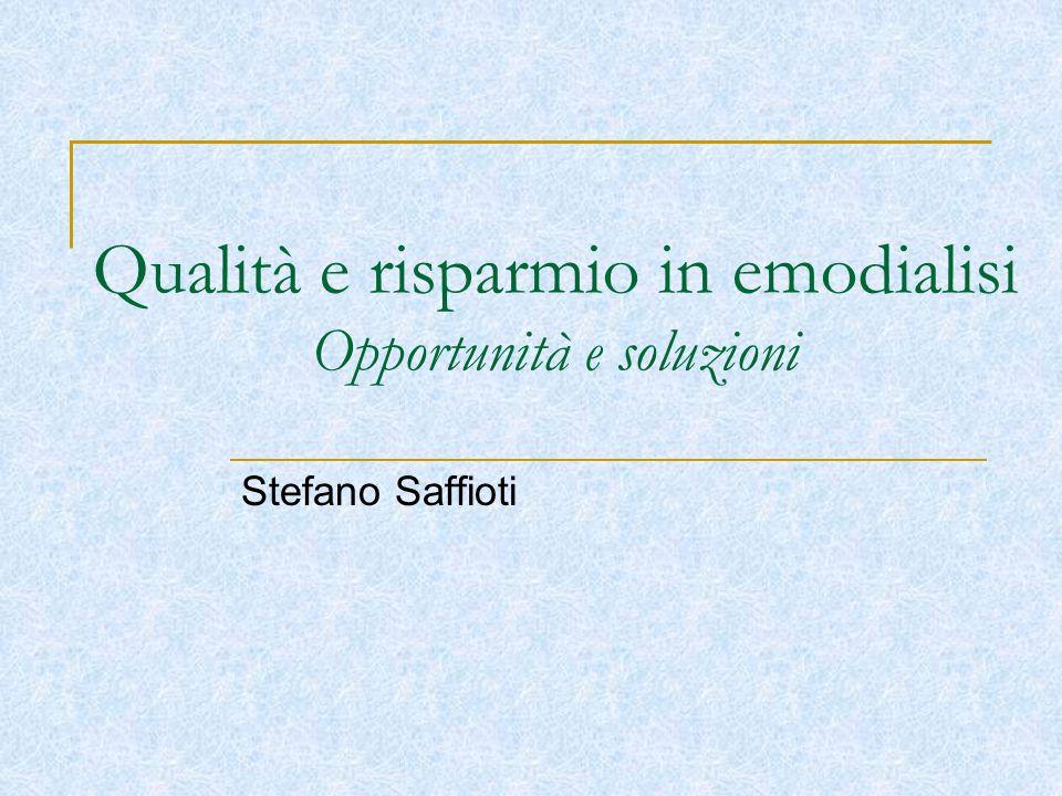 Qualità e risparmio in emodialisi Opportunità e soluzioni