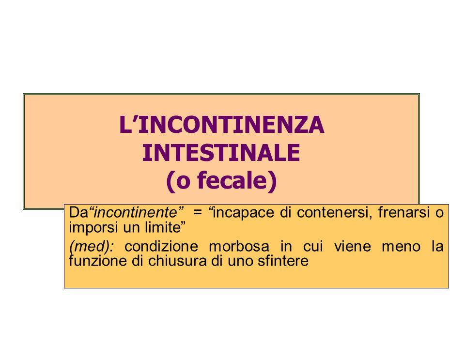 L'INCONTINENZA INTESTINALE (o fecale)