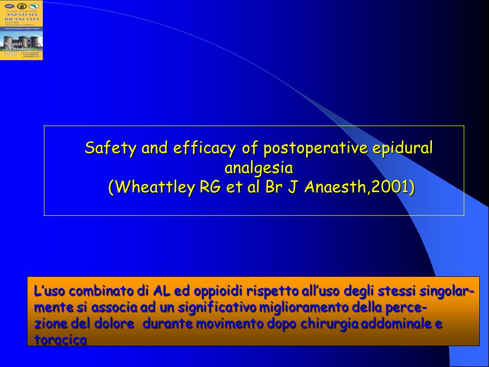 Safety and efficacy of postoperative epidural analgesia (Wheattley RG et al Br J Anaesth,2001)