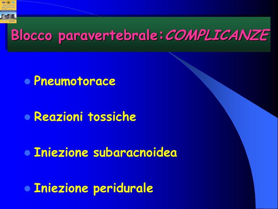 Blocco paravertebrale:COMPLICANZE