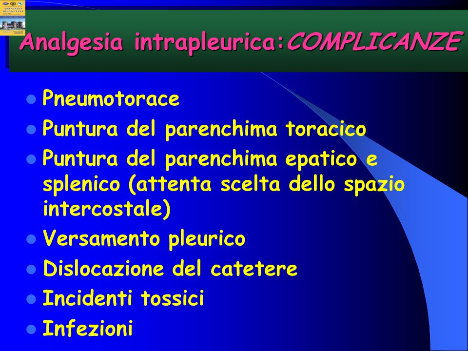 Analgesia intrapleurica:COMPLICANZE