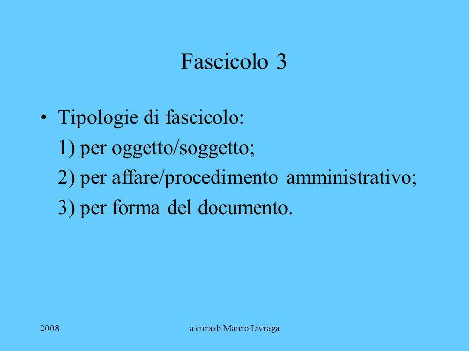 Fascicolo 3 Tipologie di fascicolo: 1) per oggetto/soggetto;