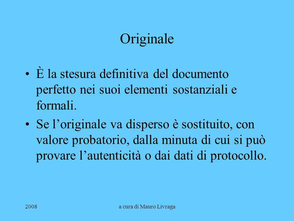 Originale È la stesura definitiva del documento perfetto nei suoi elementi sostanziali e formali.