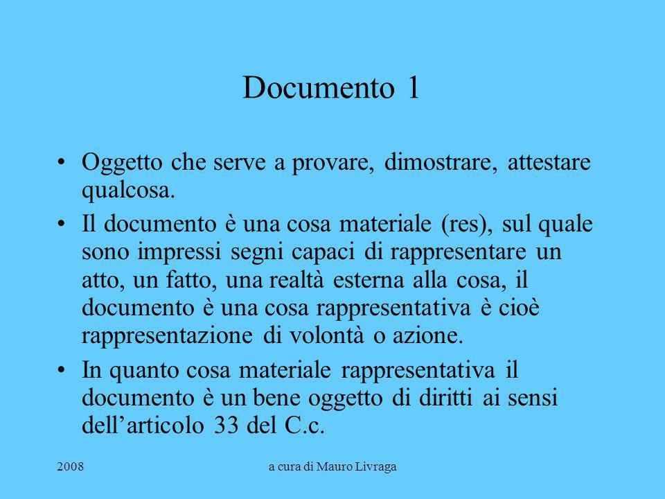Documento 1 Oggetto che serve a provare, dimostrare, attestare qualcosa.