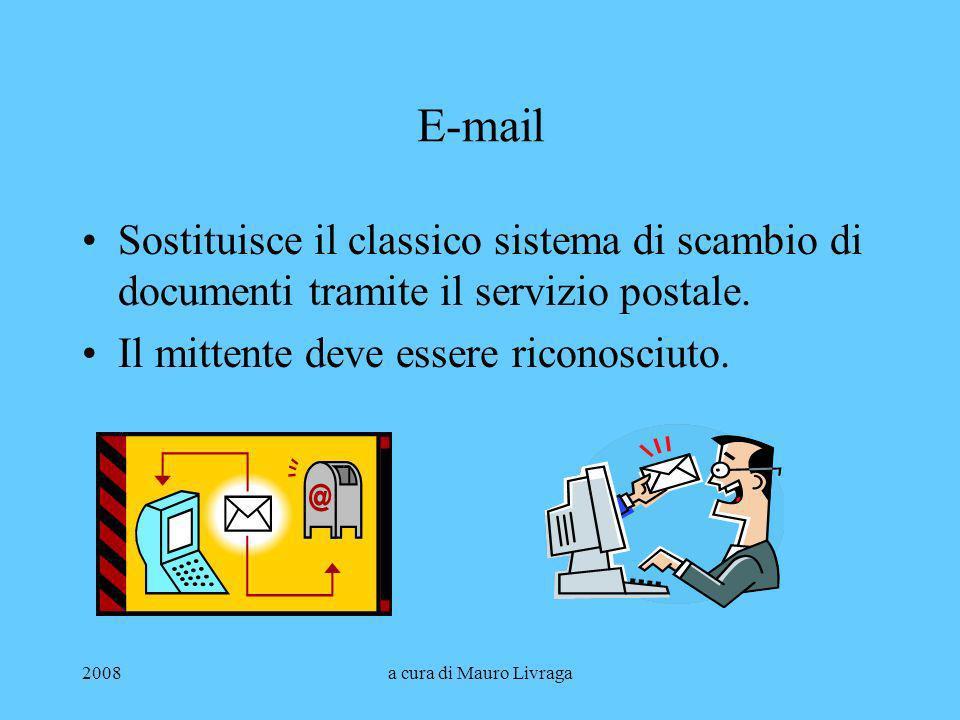 E-mail Sostituisce il classico sistema di scambio di documenti tramite il servizio postale. Il mittente deve essere riconosciuto.