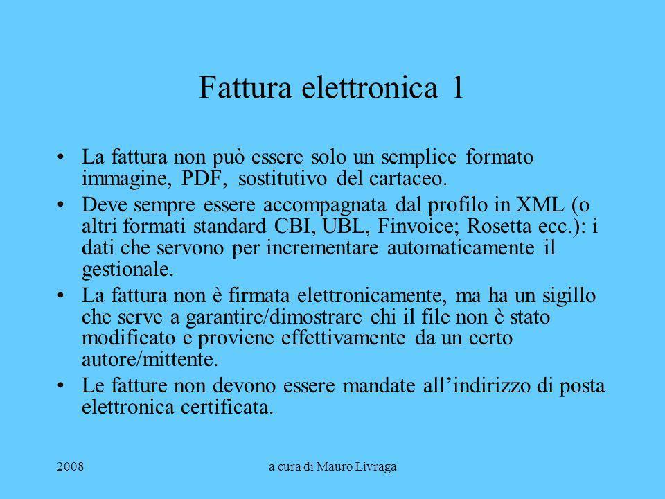 Fattura elettronica 1 La fattura non può essere solo un semplice formato immagine, PDF, sostitutivo del cartaceo.