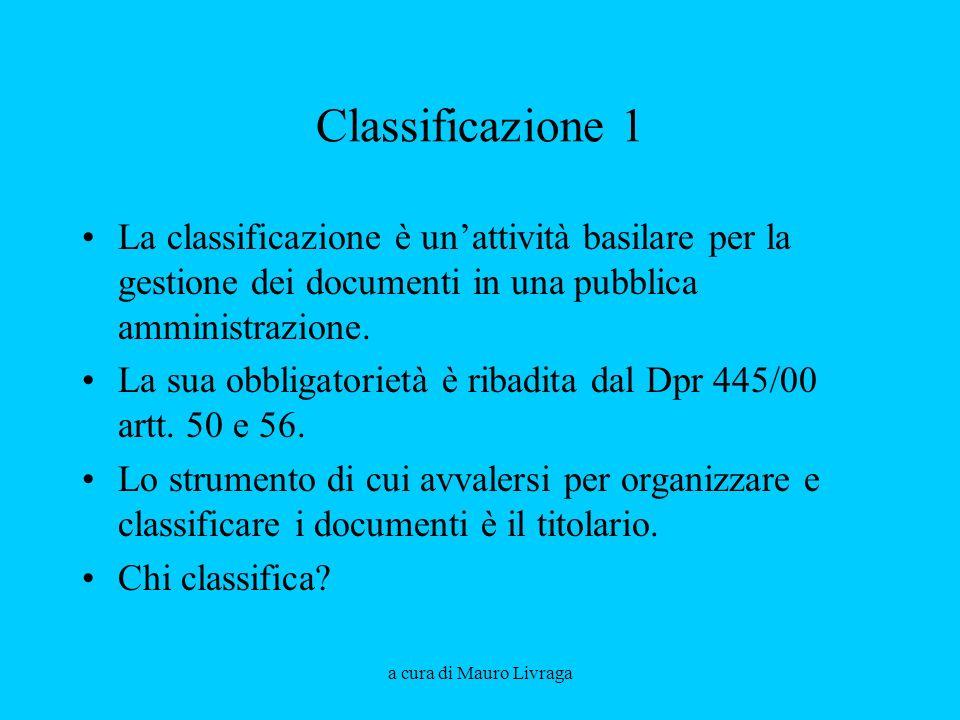 Classificazione 1 La classificazione è un'attività basilare per la gestione dei documenti in una pubblica amministrazione.