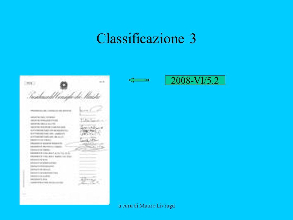 Classificazione 3 2008-VI/5.2 a cura di Mauro Livraga