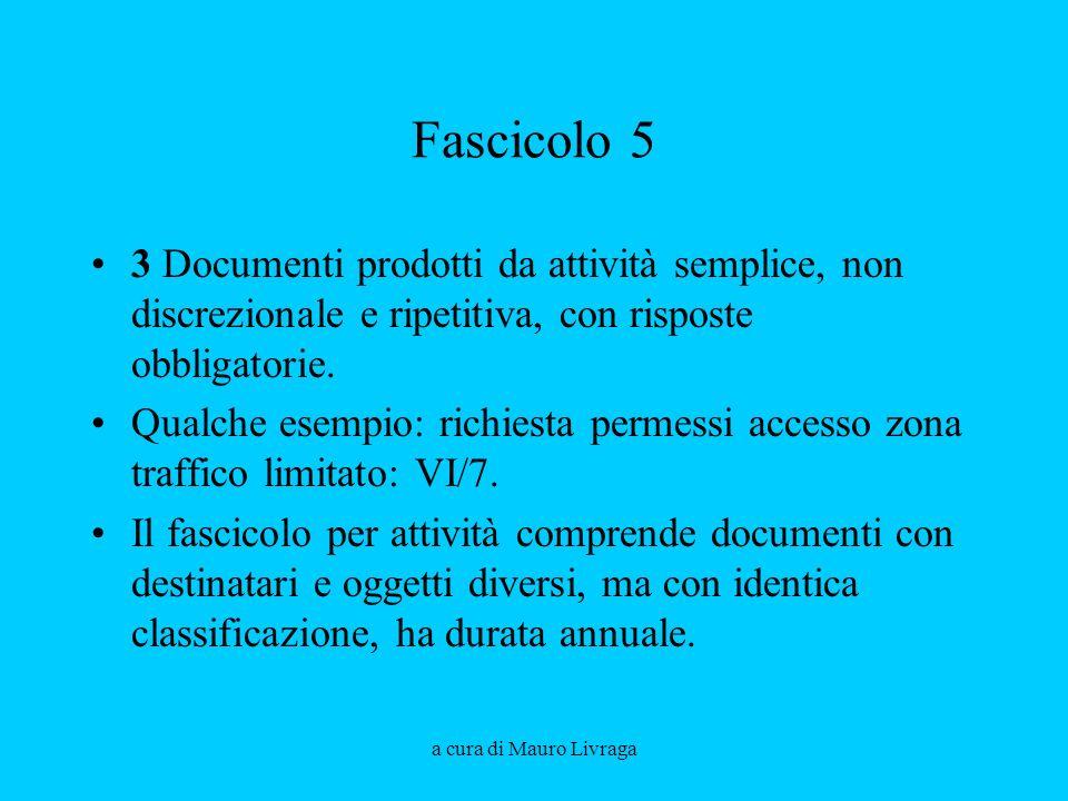 Fascicolo 5 3 Documenti prodotti da attività semplice, non discrezionale e ripetitiva, con risposte obbligatorie.