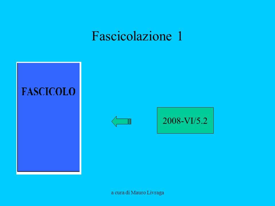 Fascicolazione 1 2008-VI/5.2 a cura di Mauro Livraga