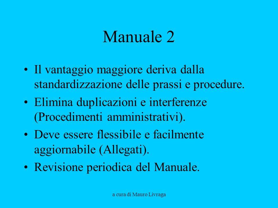 Manuale 2 Il vantaggio maggiore deriva dalla standardizzazione delle prassi e procedure.