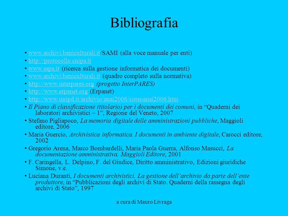 Bibliografia • www.archivi.beniculturali.it/SAMI (alla voce manuale per enti) • http://protocollo.cnipa.it.
