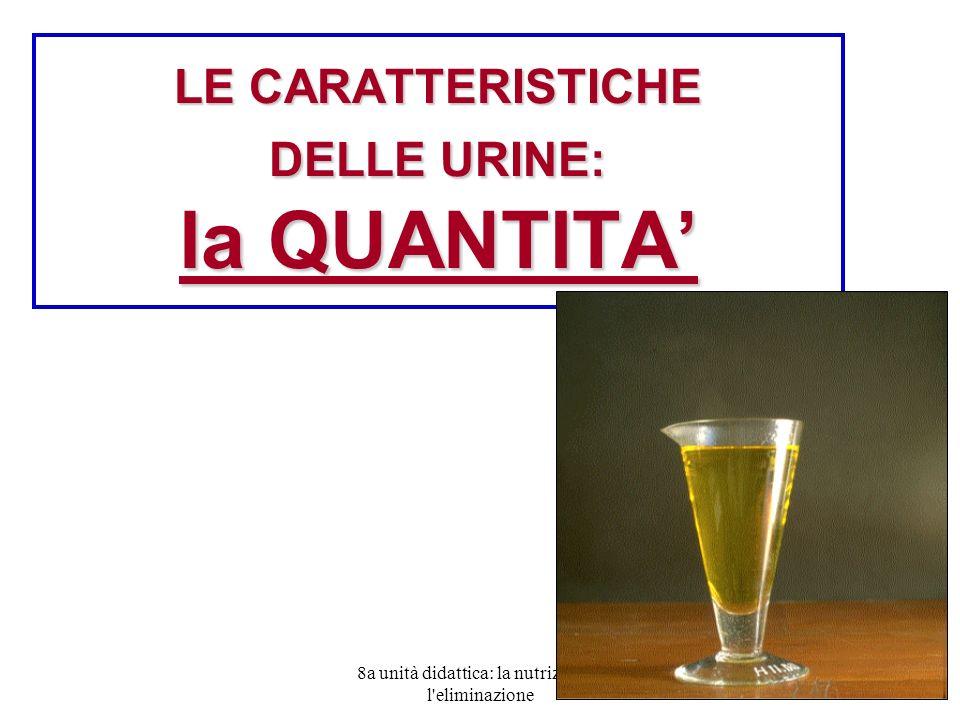 LE CARATTERISTICHE DELLE URINE: la QUANTITA'