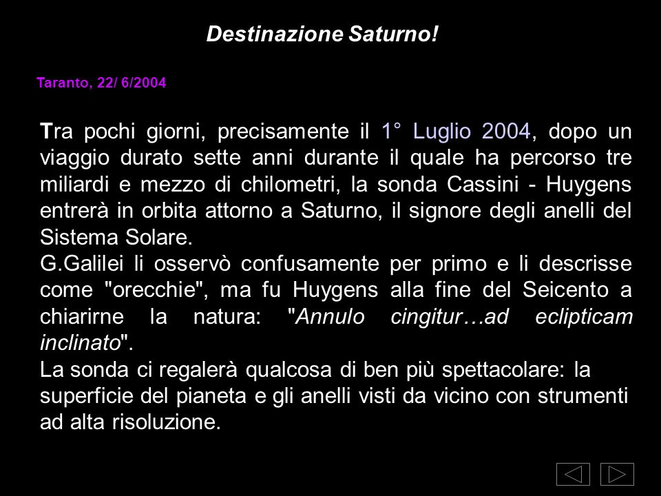 Destinazione Saturno! Taranto, 22/ 6/2004.