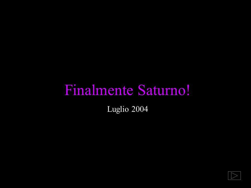 Finalmente Saturno! Luglio 2004