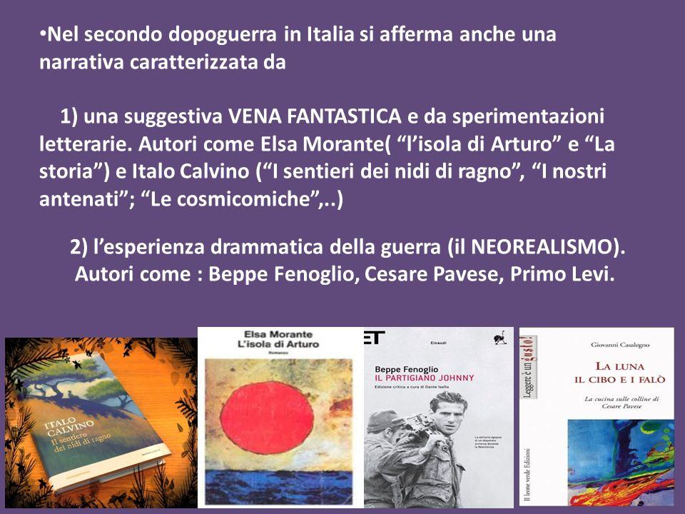 Nel secondo dopoguerra in Italia si afferma anche una narrativa caratterizzata da