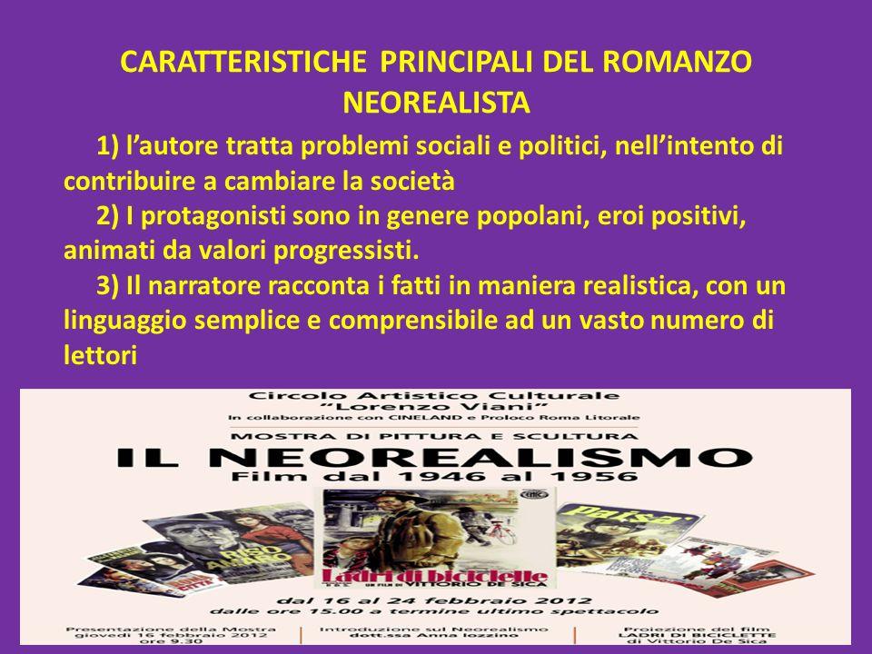 CARATTERISTICHE PRINCIPALI DEL ROMANZO NEOREALISTA
