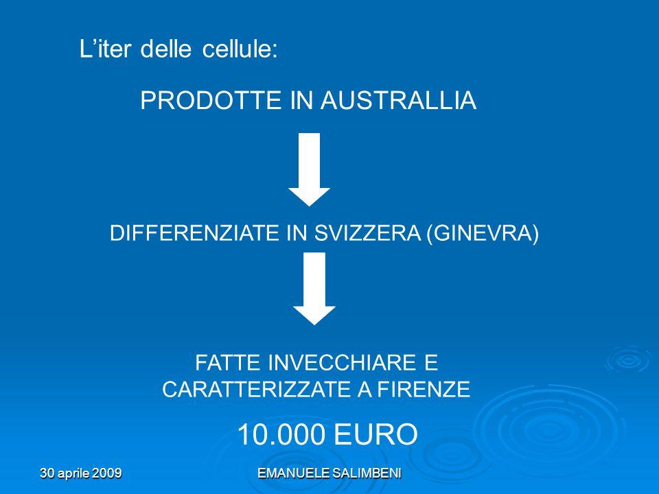 10.000 EURO L'iter delle cellule: PRODOTTE IN AUSTRALLIA