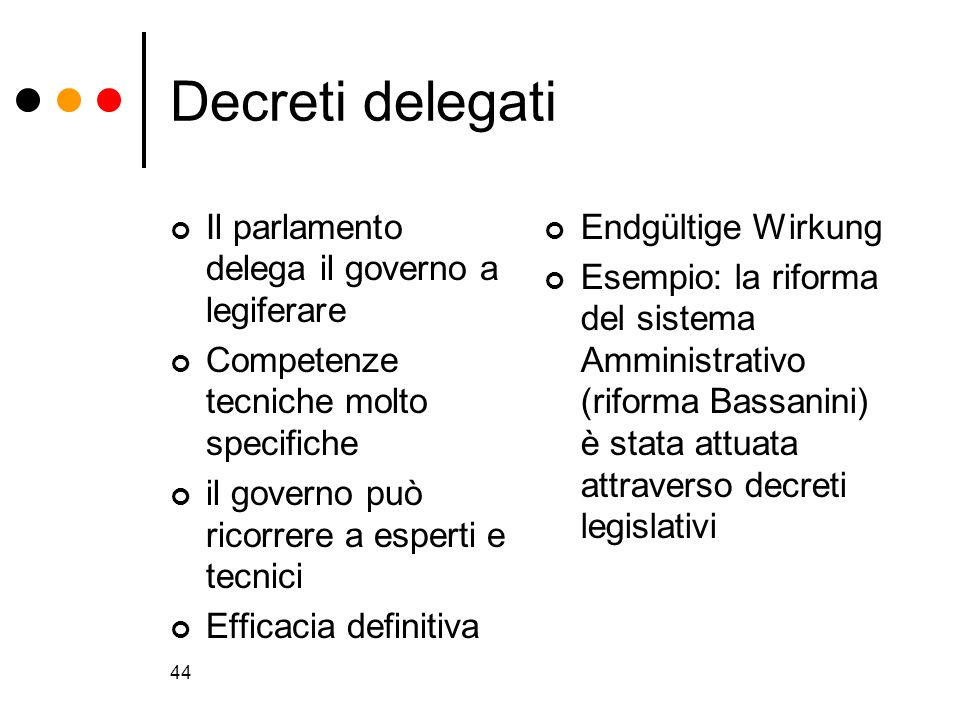 Decreti delegati Il parlamento delega il governo a legiferare