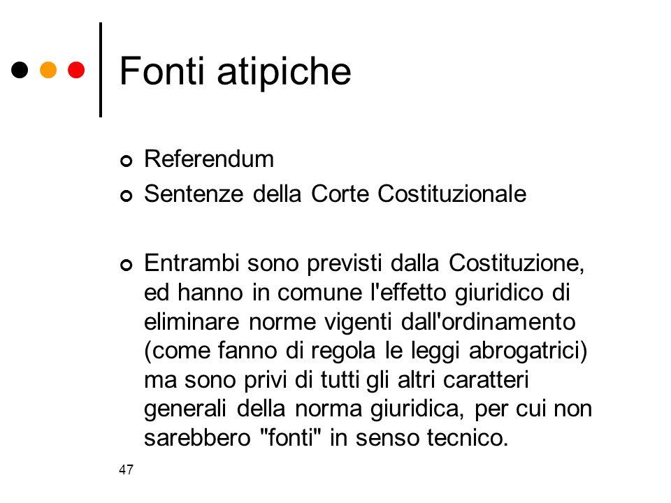 Fonti atipiche Referendum Sentenze della Corte Costituzionale