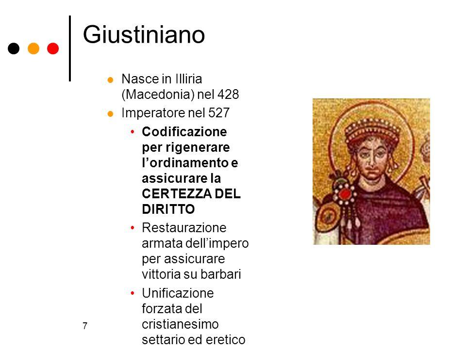 Giustiniano Nasce in Illiria (Macedonia) nel 428 Imperatore nel 527