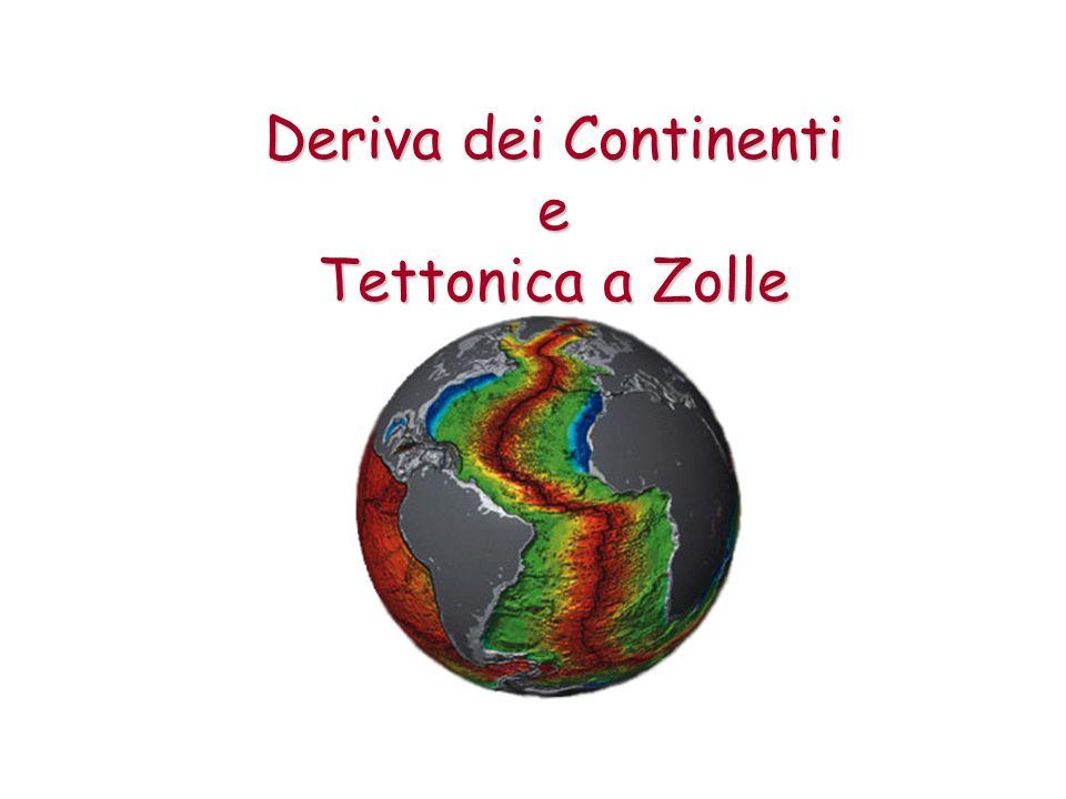 Deriva dei Continenti e Tettonica a Zolle