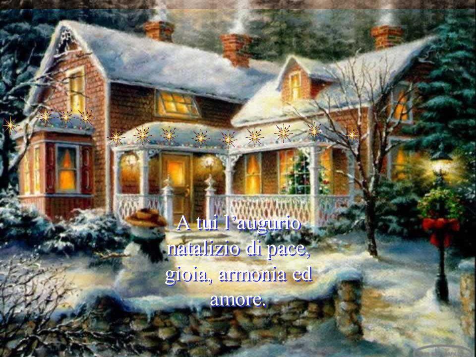 A tui l'augurio natalizio di pace, gioia, armonia ed amore.