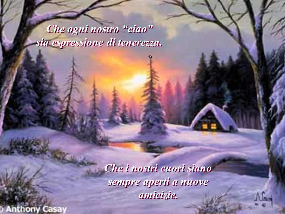 Che ogni nostro ciao sia espressione di tenerezza.