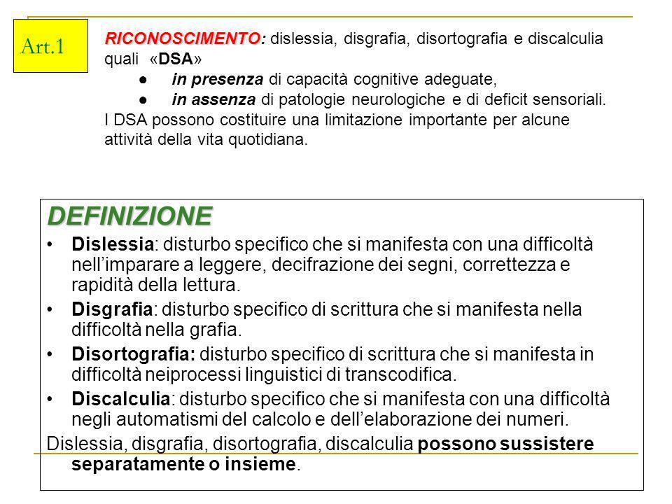 Art.1 RICONOSCIMENTO: dislessia, disgrafia, disortografia e discalculia quali «DSA» ● in presenza di capacità cognitive adeguate,