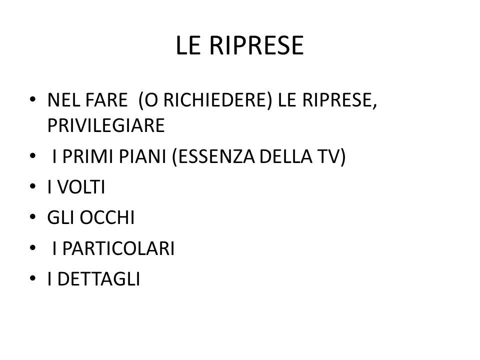 LE RIPRESE NEL FARE (O RICHIEDERE) LE RIPRESE, PRIVILEGIARE