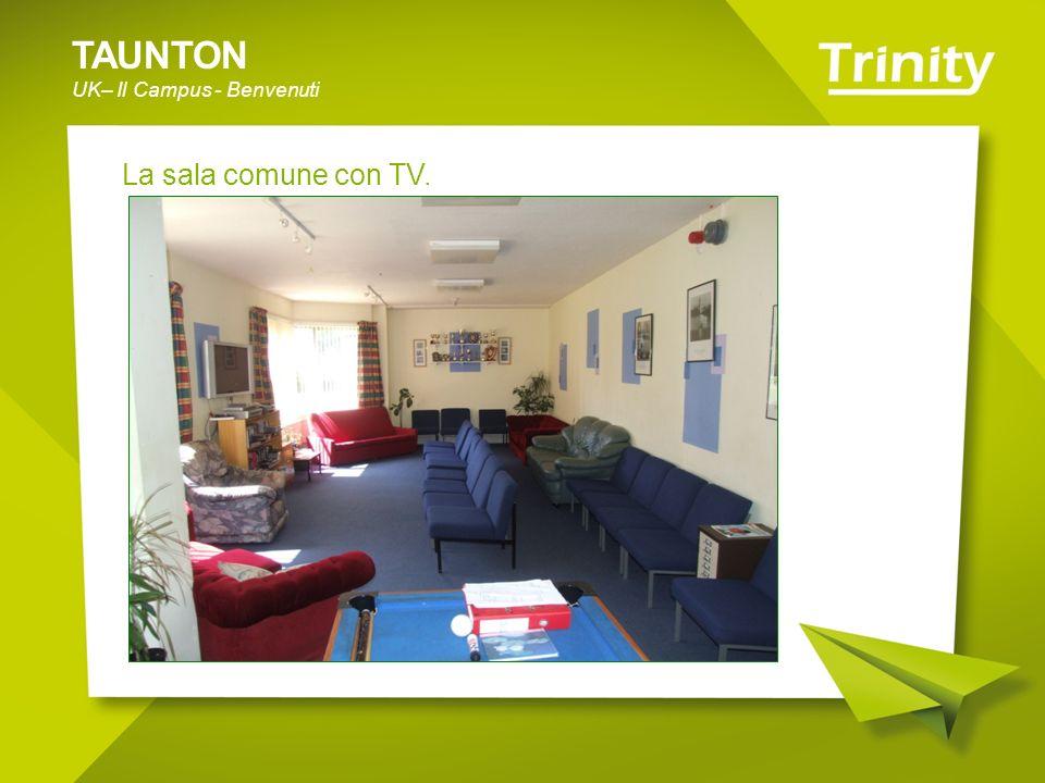 TAUNTON UK– Il Campus - Benvenuti La sala comune con TV.