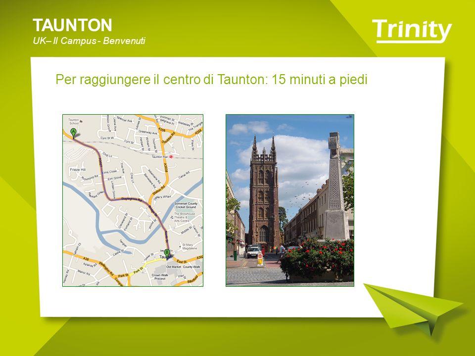 TAUNTON Per raggiungere il centro di Taunton: 15 minuti a piedi