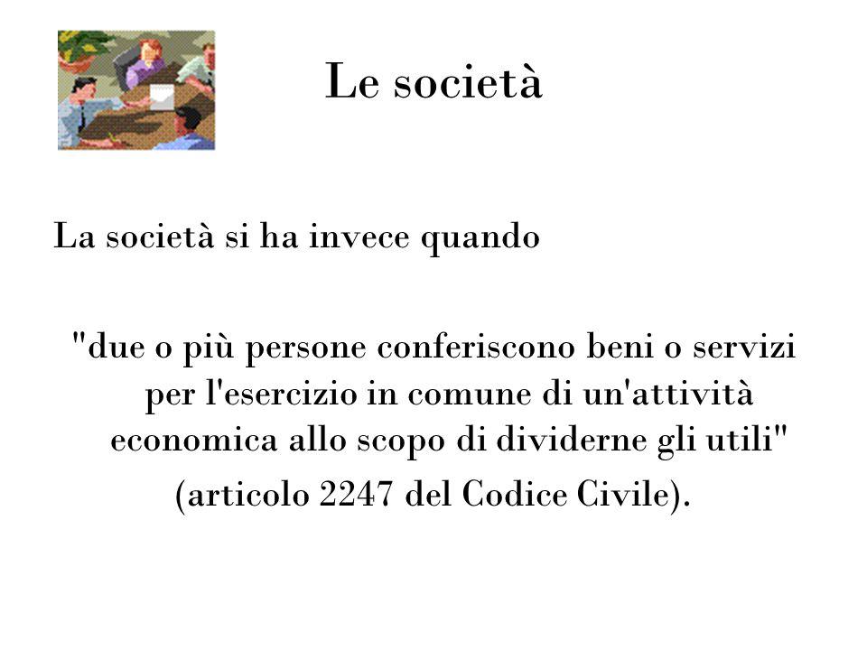 (articolo 2247 del Codice Civile).